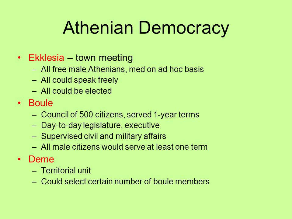 Athenian Democracy Ekklesia – town meeting Boule Deme