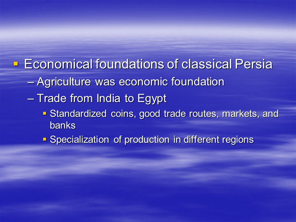 Economical foundations of classical Persia