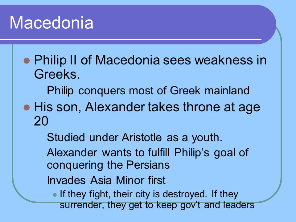 Macedonia Philip II of Macedonia sees weakness in Greeks.