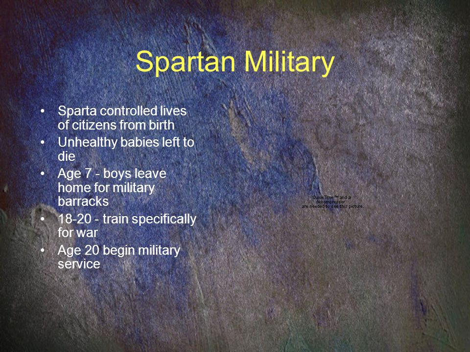 Spartan Military Sparta controlled lives of citizens from birth