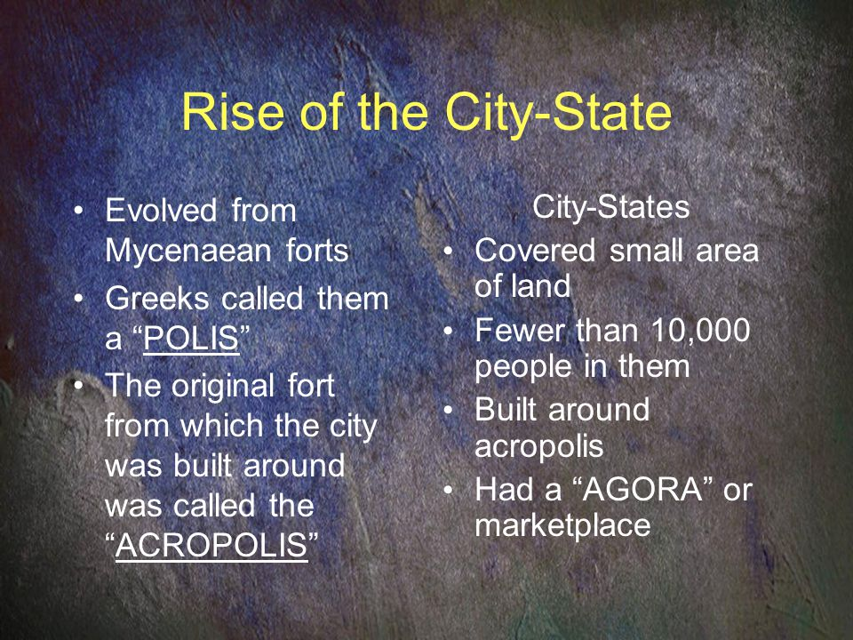 Rise of the City-State Evolved from Mycenaean forts