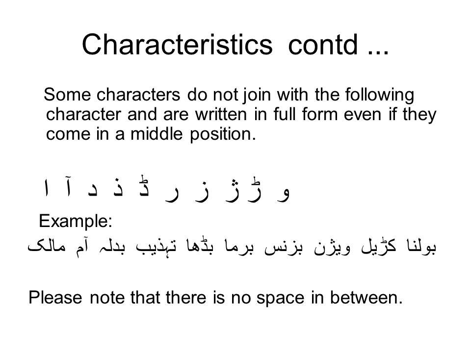 Characteristics contd ...
