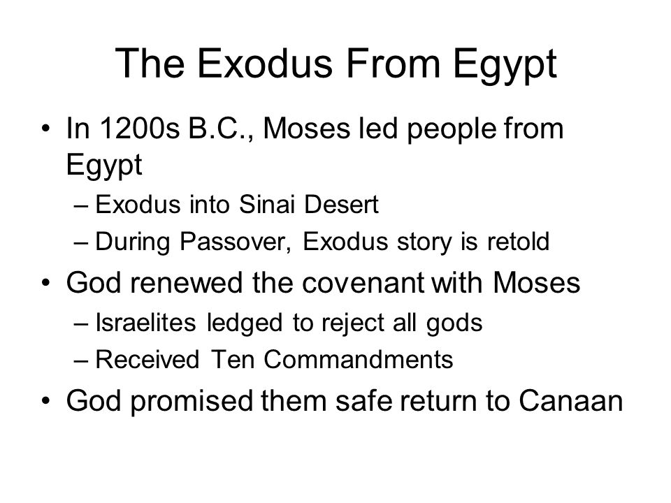 The Exodus From Egypt In 1200s B.C., Moses led people from Egypt