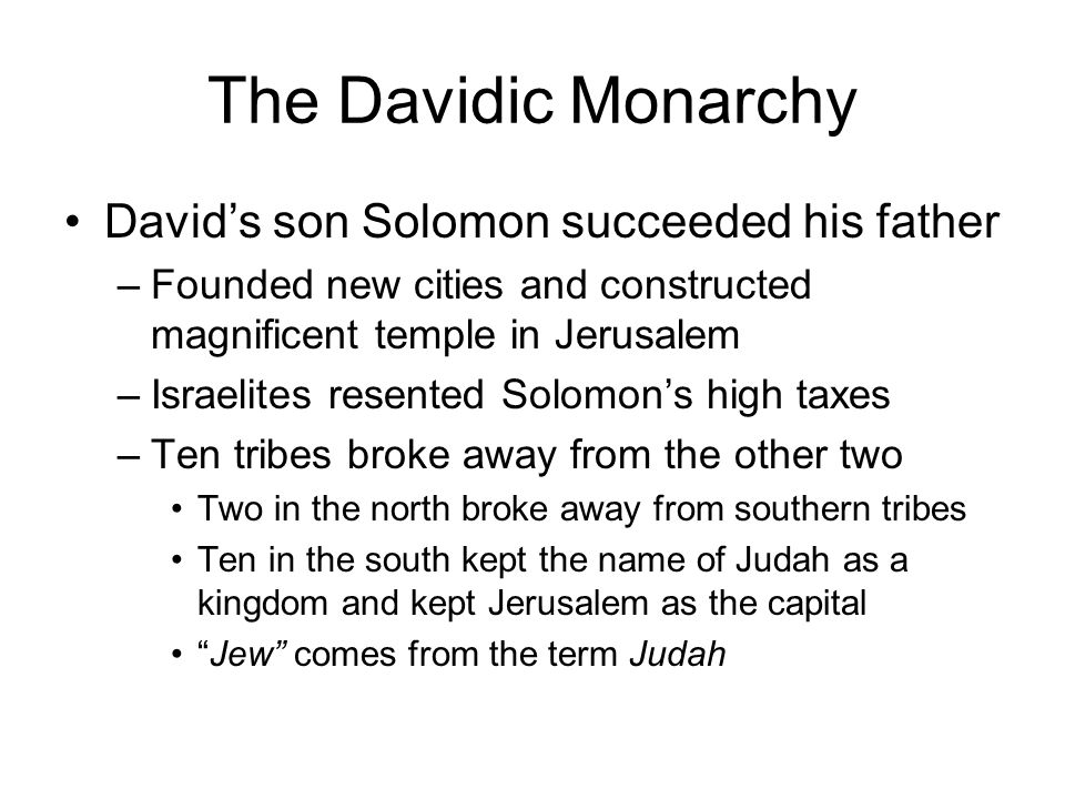 The Davidic Monarchy David's son Solomon succeeded his father