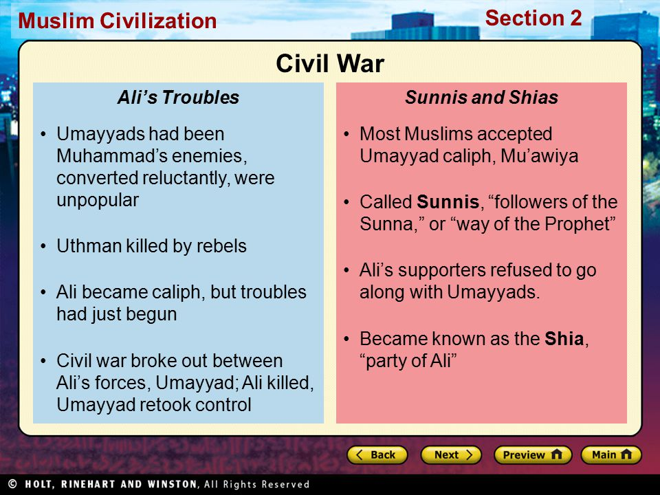 Civil War Umayyads had been Muhammad's enemies, converted reluctantly, were unpopular. Uthman killed by rebels.