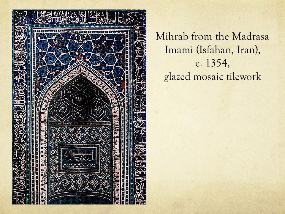 Mihrab from the Madrasa Imami (Isfahan, Iran), c