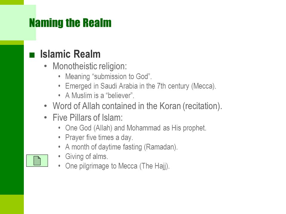 Naming the Realm Islamic Realm Monotheistic religion:
