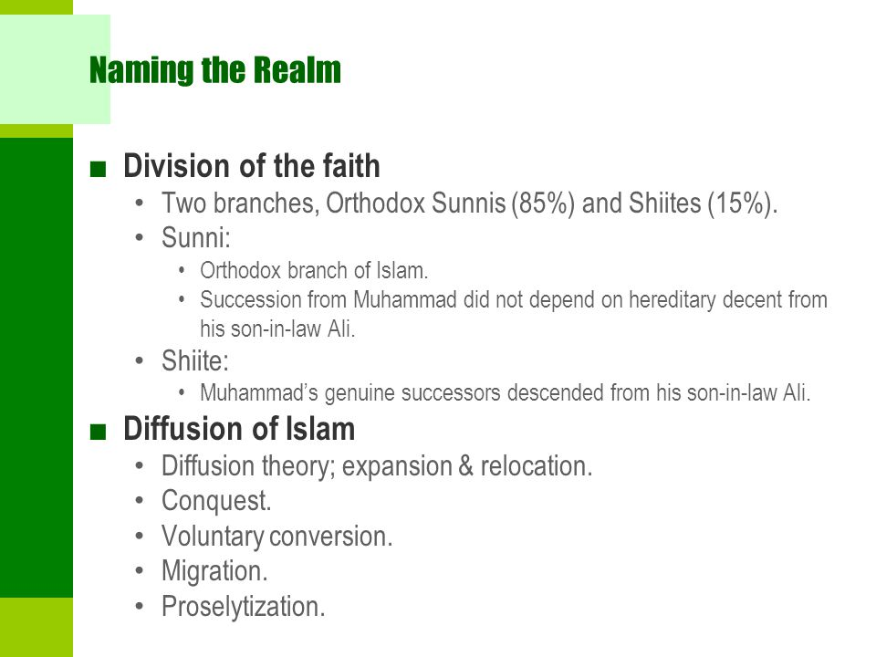 Naming the Realm Division of the faith Diffusion of Islam