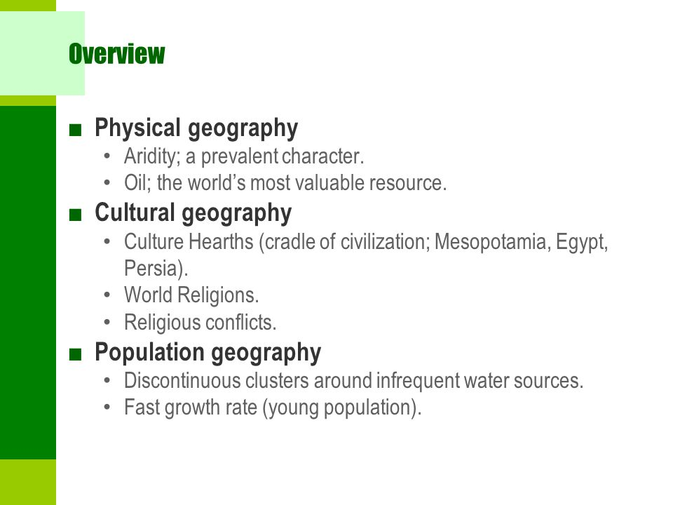 Overview Physical geography Cultural geography Population geography