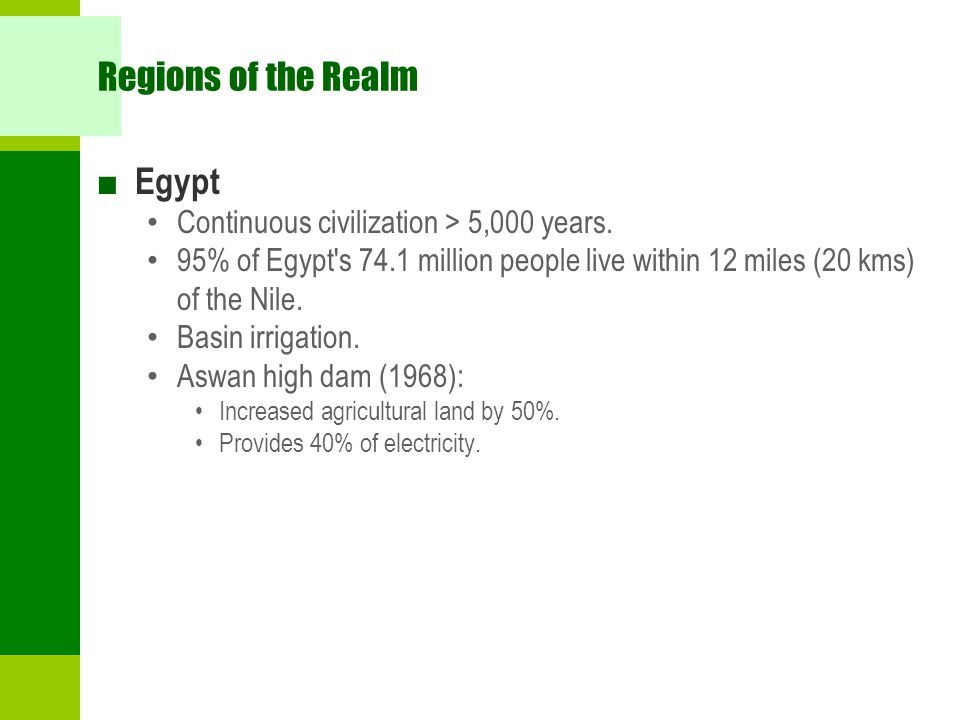 Regions of the Realm Egypt Continuous civilization > 5,000 years.