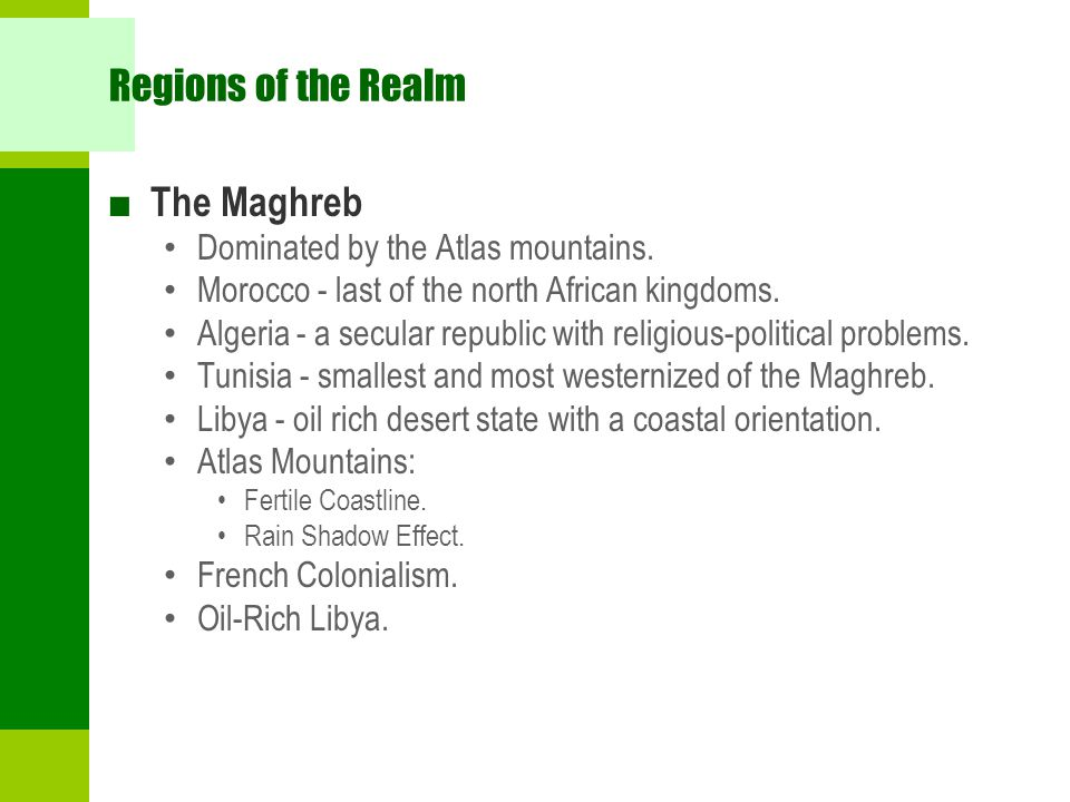 Regions of the Realm The Maghreb Dominated by the Atlas mountains.