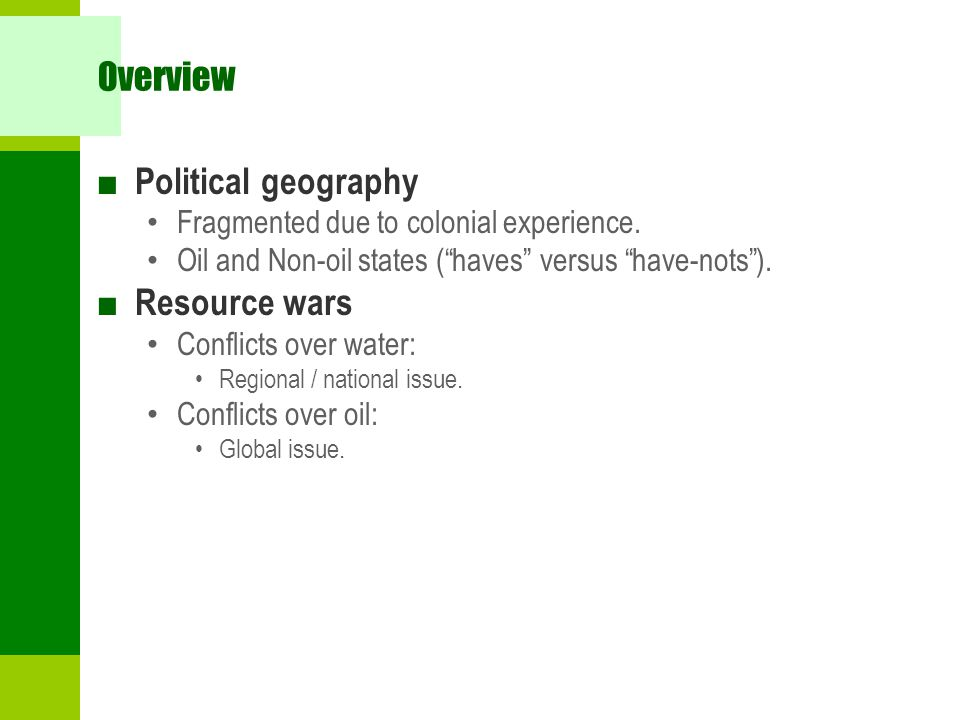 Overview Political geography Resource wars