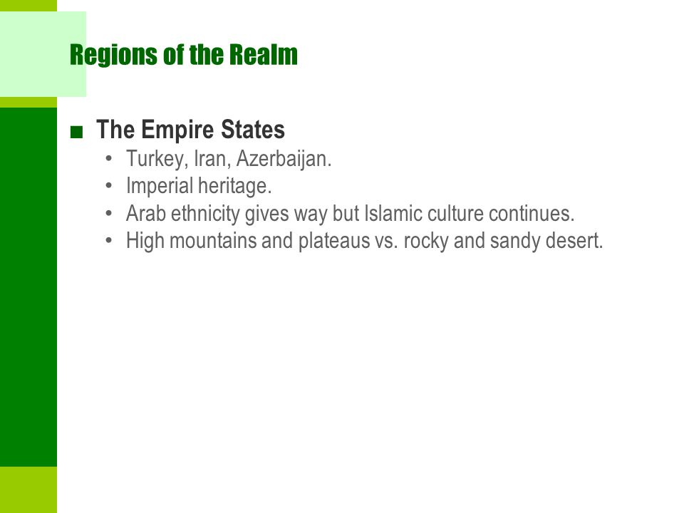 Regions of the Realm The Empire States Turkey, Iran, Azerbaijan.