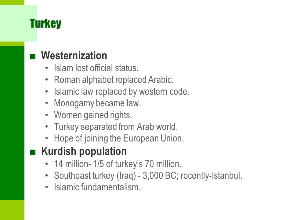 Turkey Westernization Kurdish population Islam lost official status.