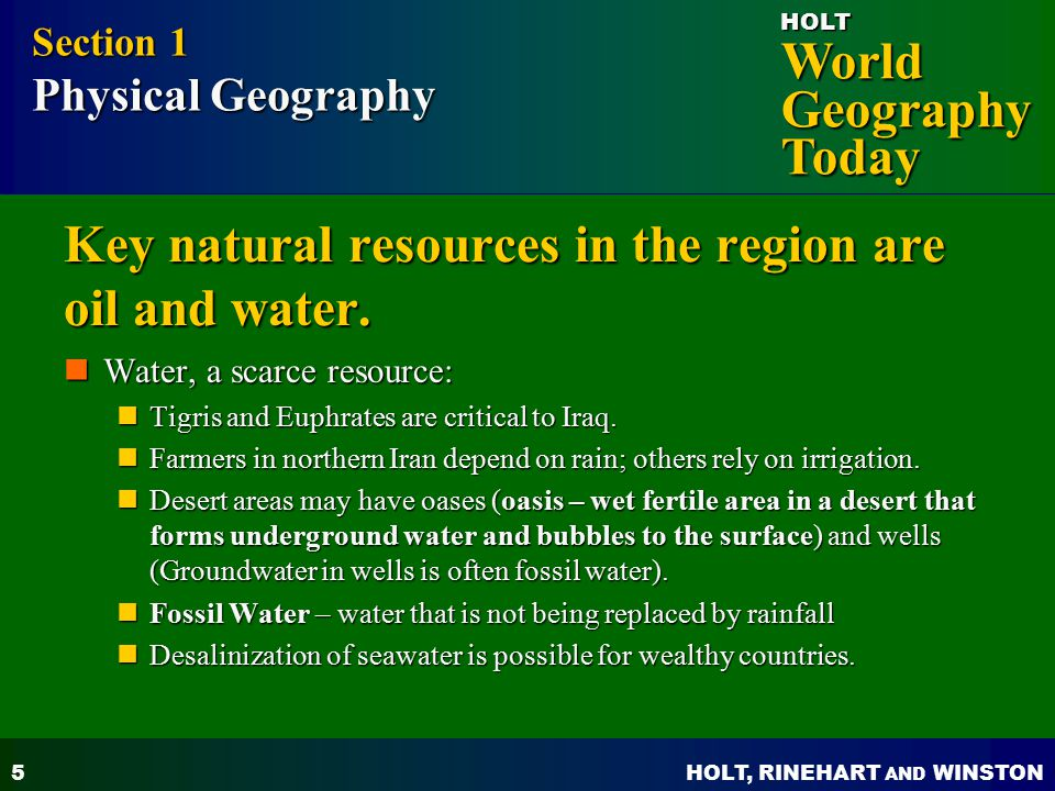 Key natural resources in the region are oil and water.