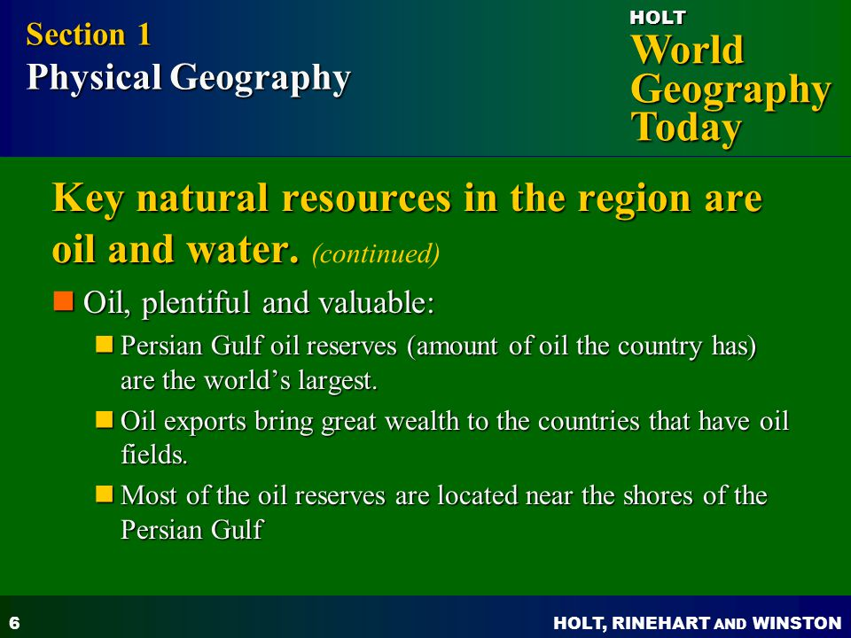 Key natural resources in the region are oil and water. (continued)