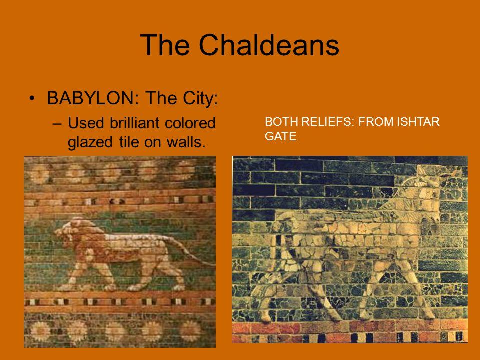 The Chaldeans BABYLON: The City: