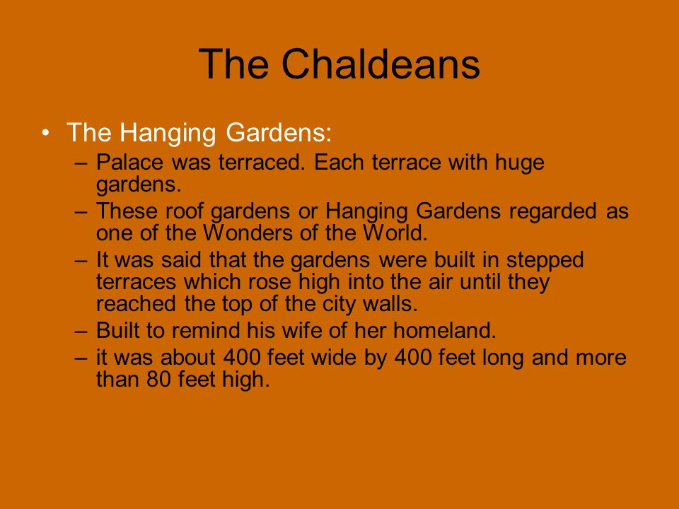 The Chaldeans The Hanging Gardens: