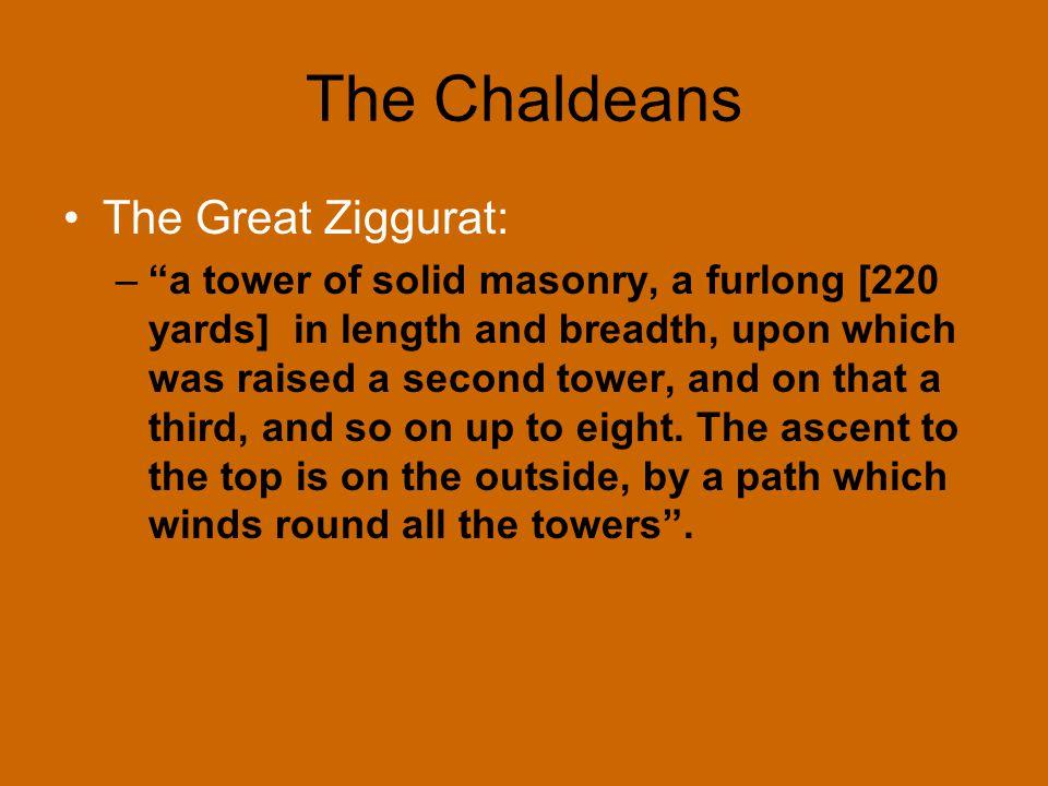 The Chaldeans The Great Ziggurat: