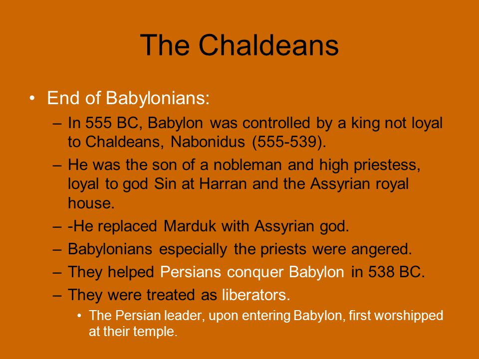 The Chaldeans End of Babylonians:
