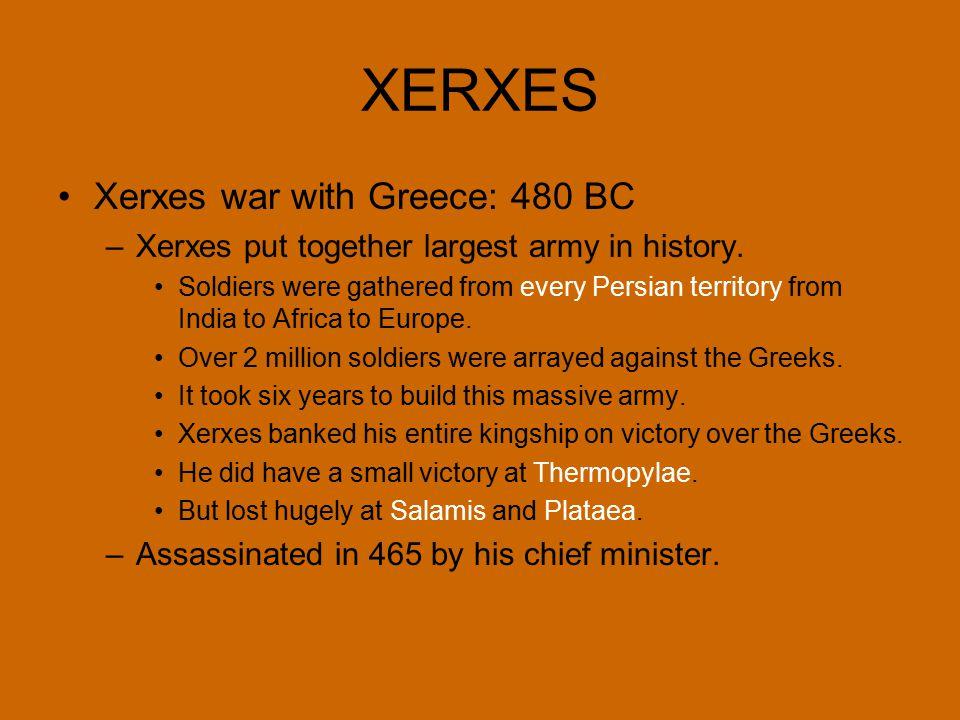 XERXES Xerxes war with Greece: 480 BC