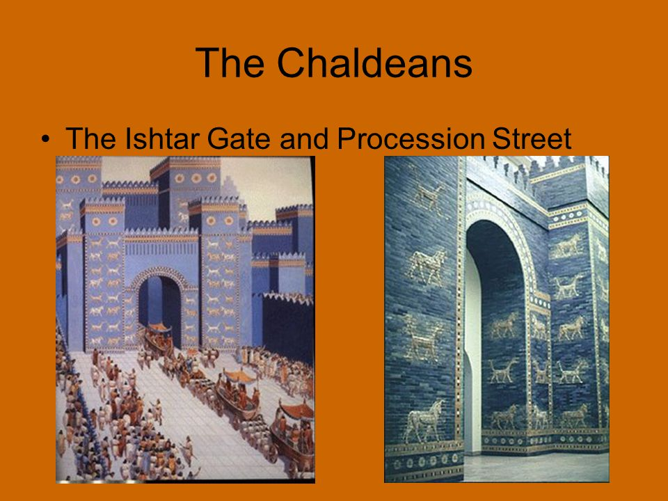 The Chaldeans The Ishtar Gate and Procession Street