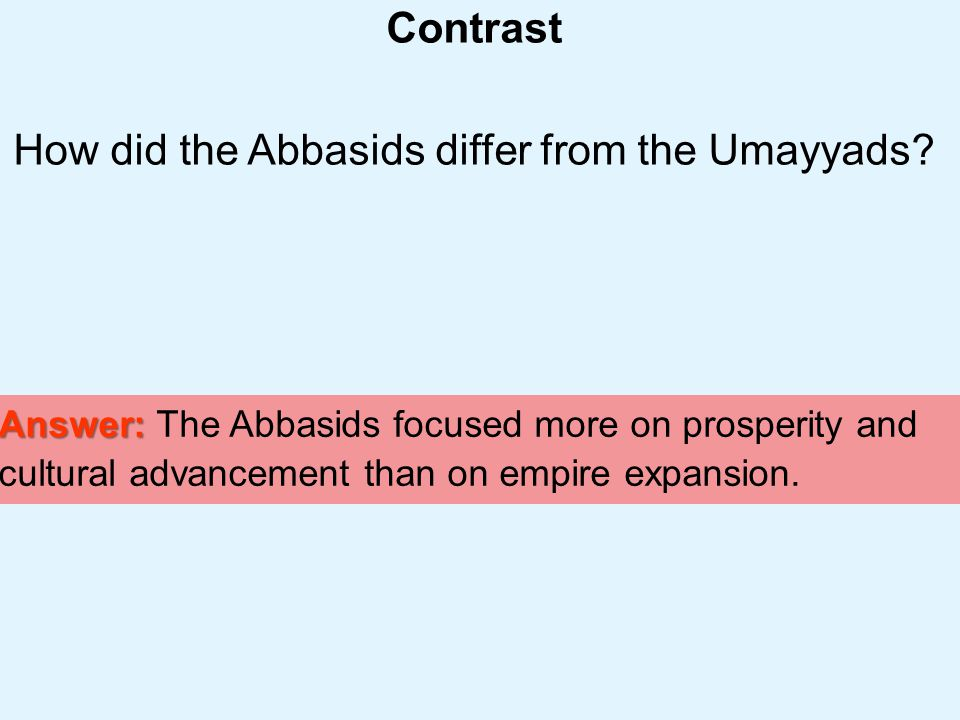 How did the Abbasids differ from the Umayyads