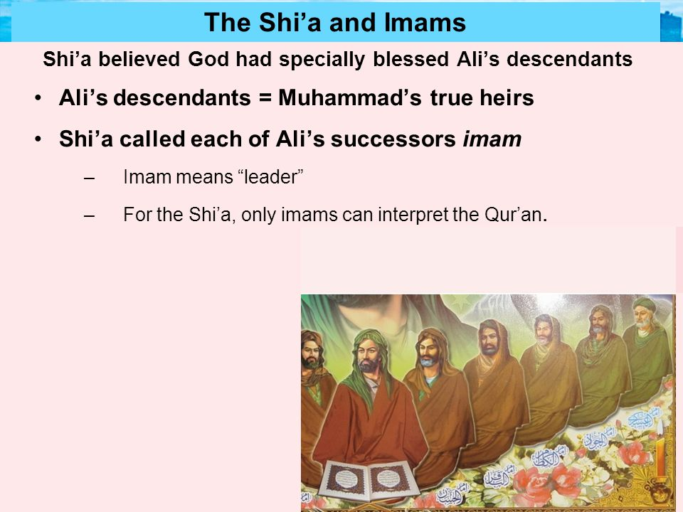 Shi'a believed God had specially blessed Ali's descendants