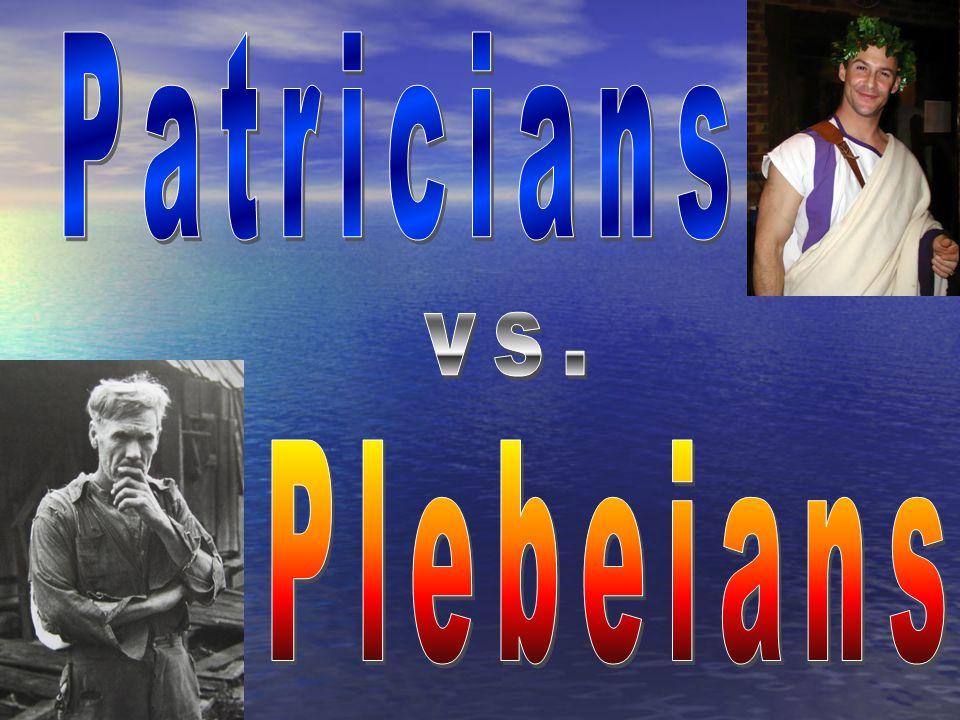 Patricians vs. Plebeians