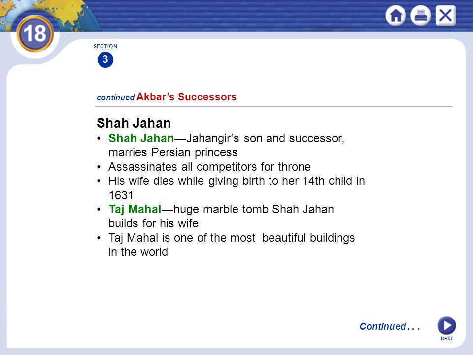Shah Jahan • Shah Jahan—Jahangir's son and successor,