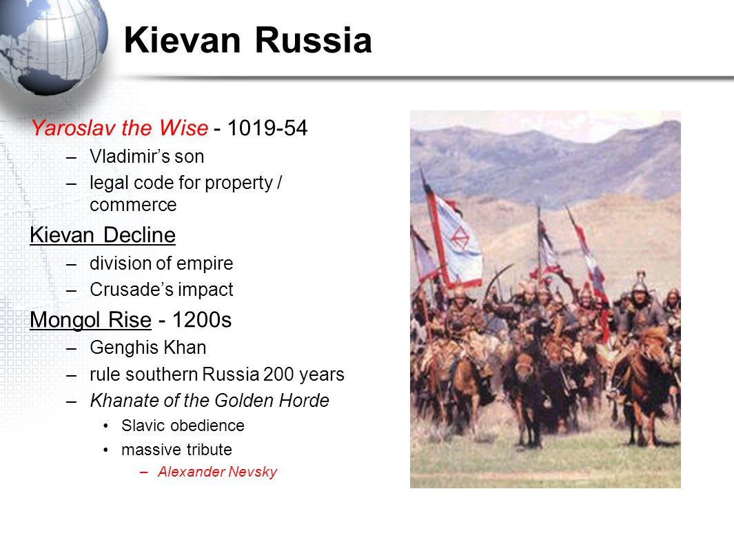 Kievan Russia Yaroslav the Wise - 1019-54 Kievan Decline