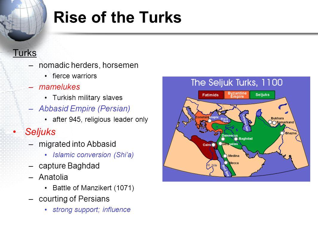 Rise of the Turks Turks Seljuks nomadic herders, horsemen mamelukes