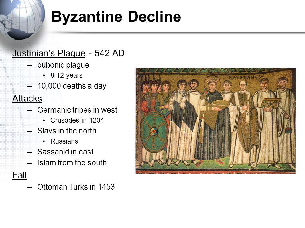Byzantine Decline Justinian's Plague - 542 AD Attacks Fall