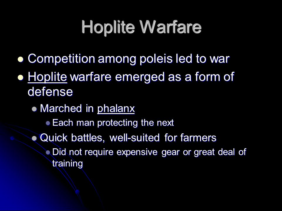 Hoplite Warfare Competition among poleis led to war