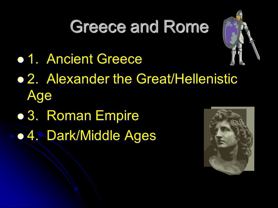 Greece and Rome 1. Ancient Greece
