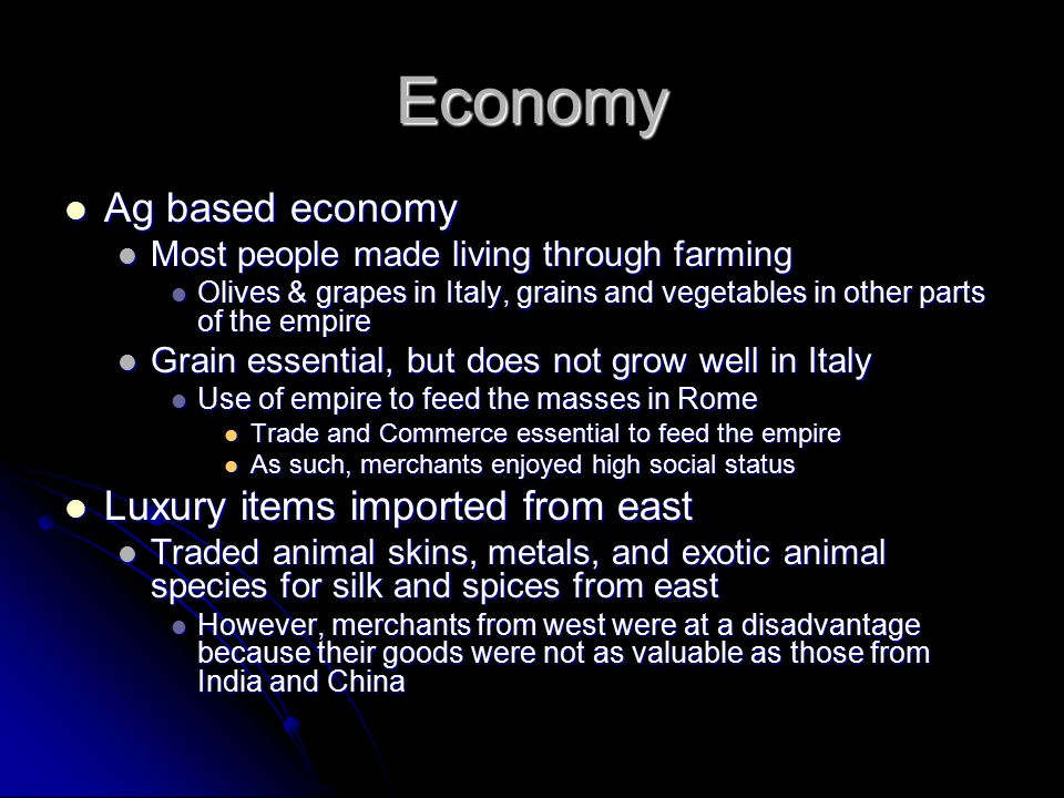 Economy Ag based economy Luxury items imported from east