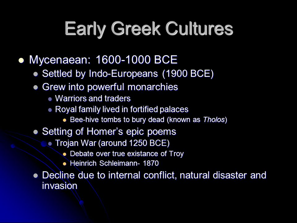 Early Greek Cultures Mycenaean: 1600-1000 BCE