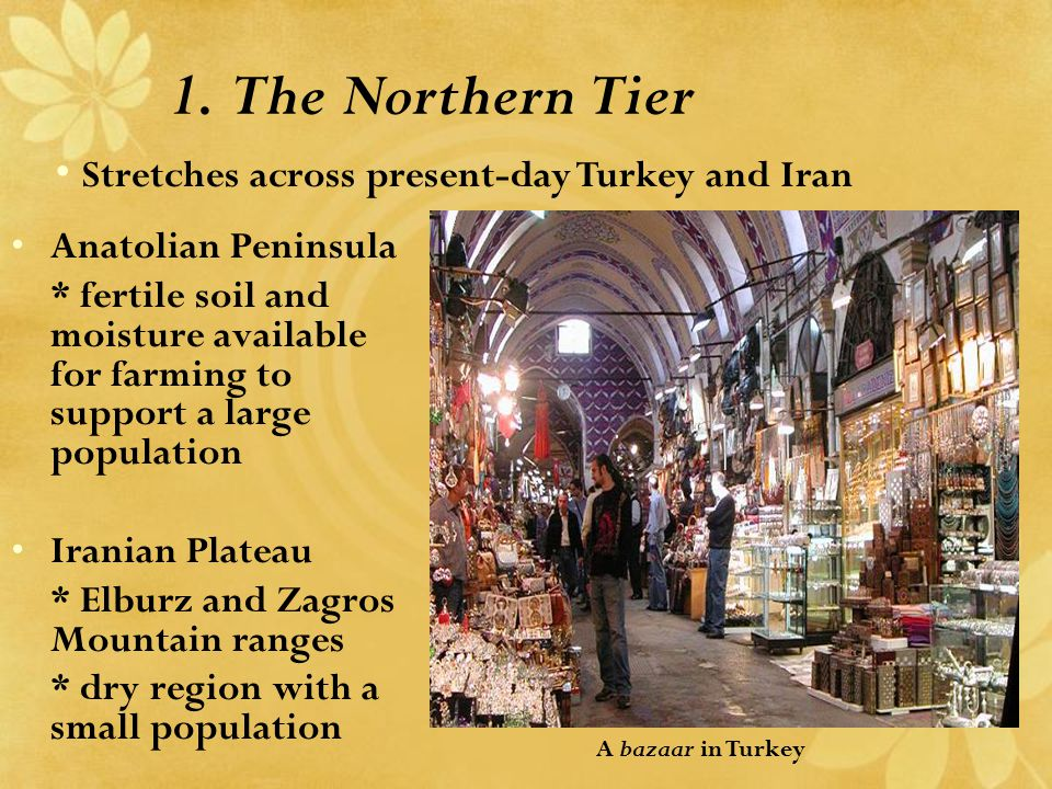 1. The Northern Tier Stretches across present-day Turkey and Iran
