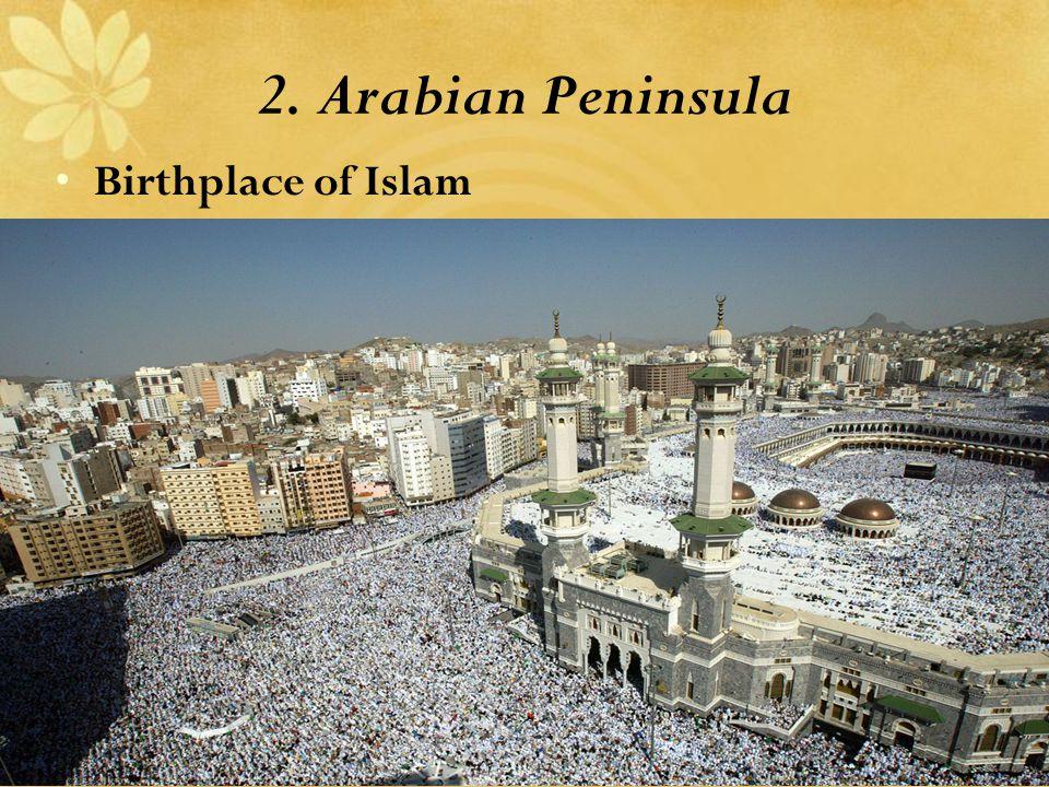 2. Arabian Peninsula Birthplace of Islam