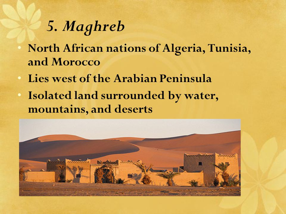 5. Maghreb North African nations of Algeria, Tunisia, and Morocco