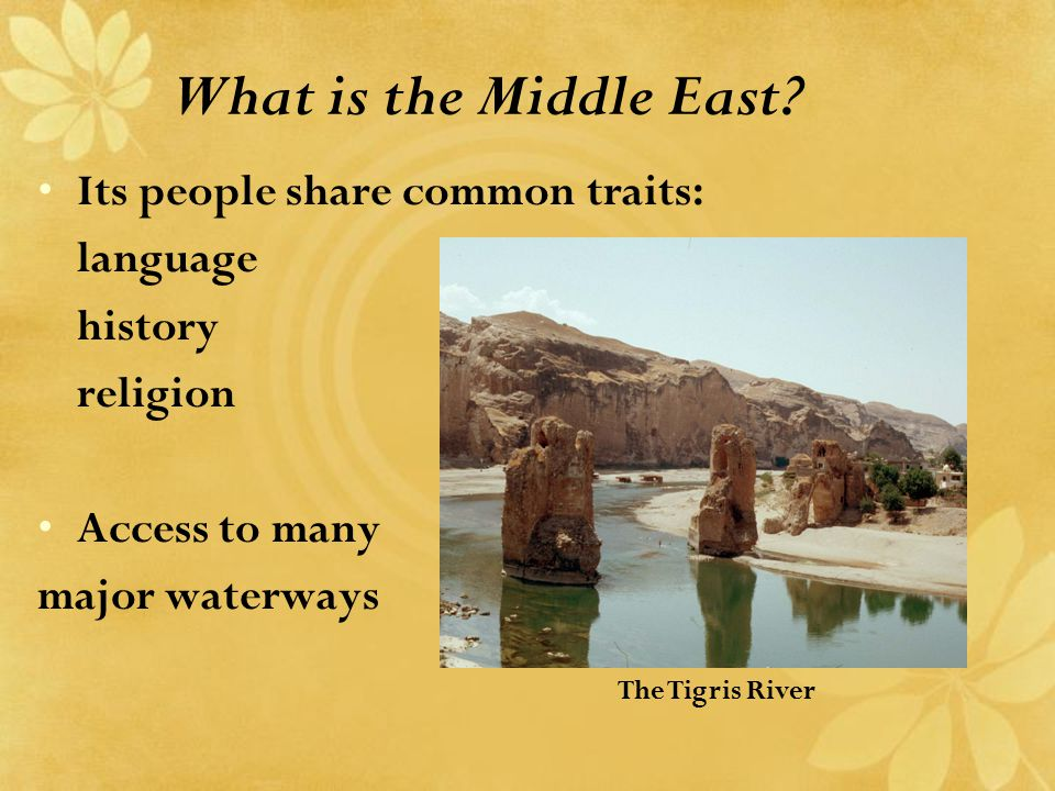 What is the Middle East Its people share common traits: language