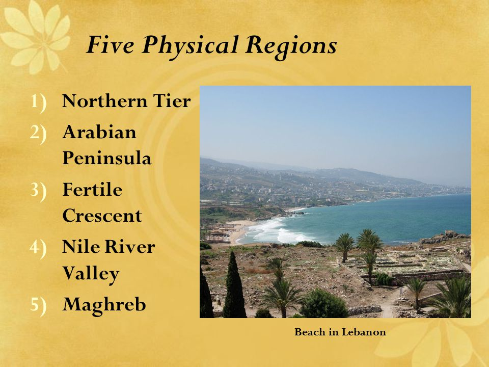 Five Physical Regions Northern Tier Arabian Peninsula Fertile Crescent
