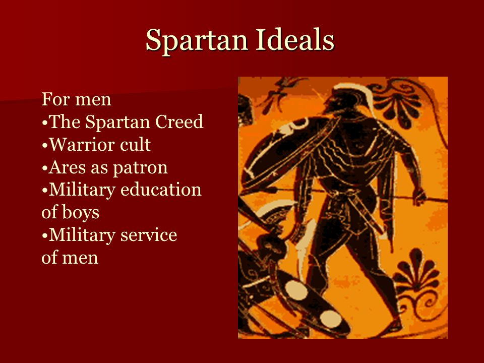 Spartan Ideals For men The Spartan Creed Warrior cult Ares as patron