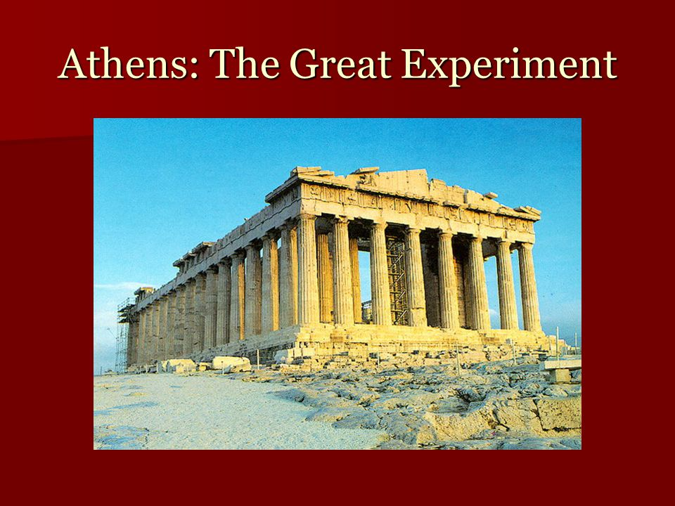 Athens: The Great Experiment