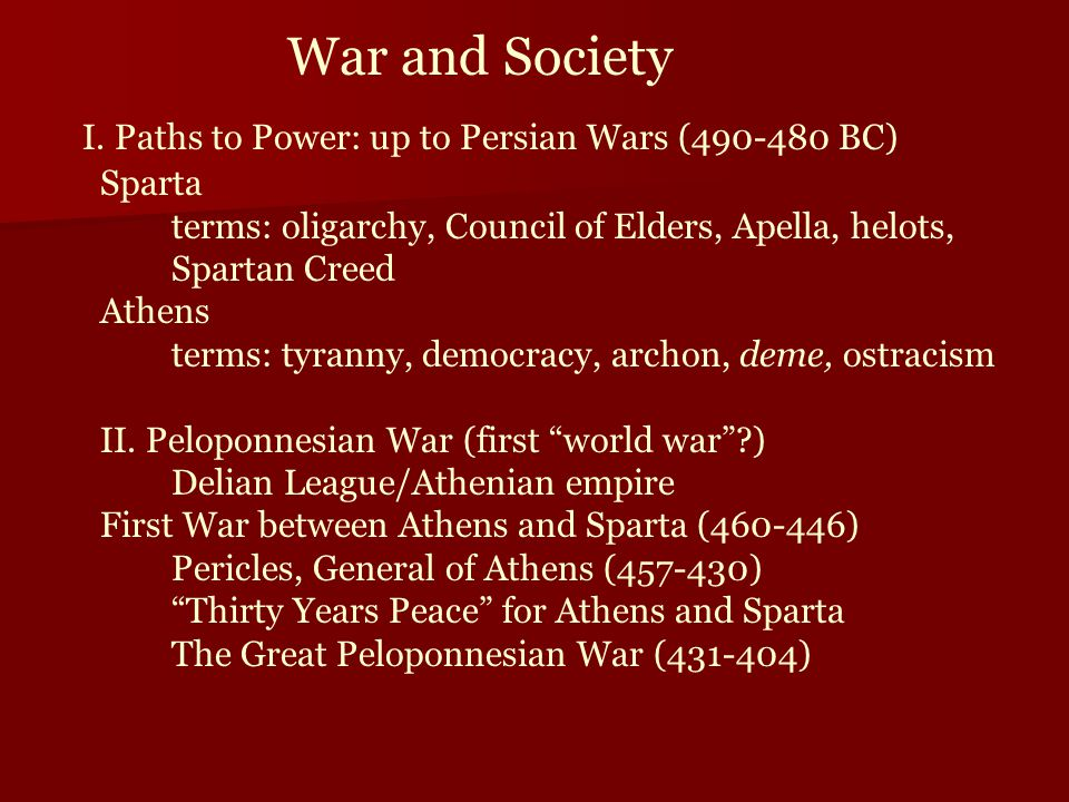 War and Society I. Paths to Power: up to Persian Wars (490-480 BC)