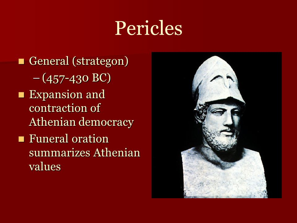 Pericles General (strategon) (457-430 BC)