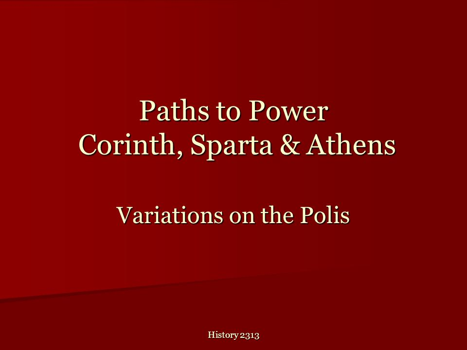 Paths to Power Corinth, Sparta & Athens