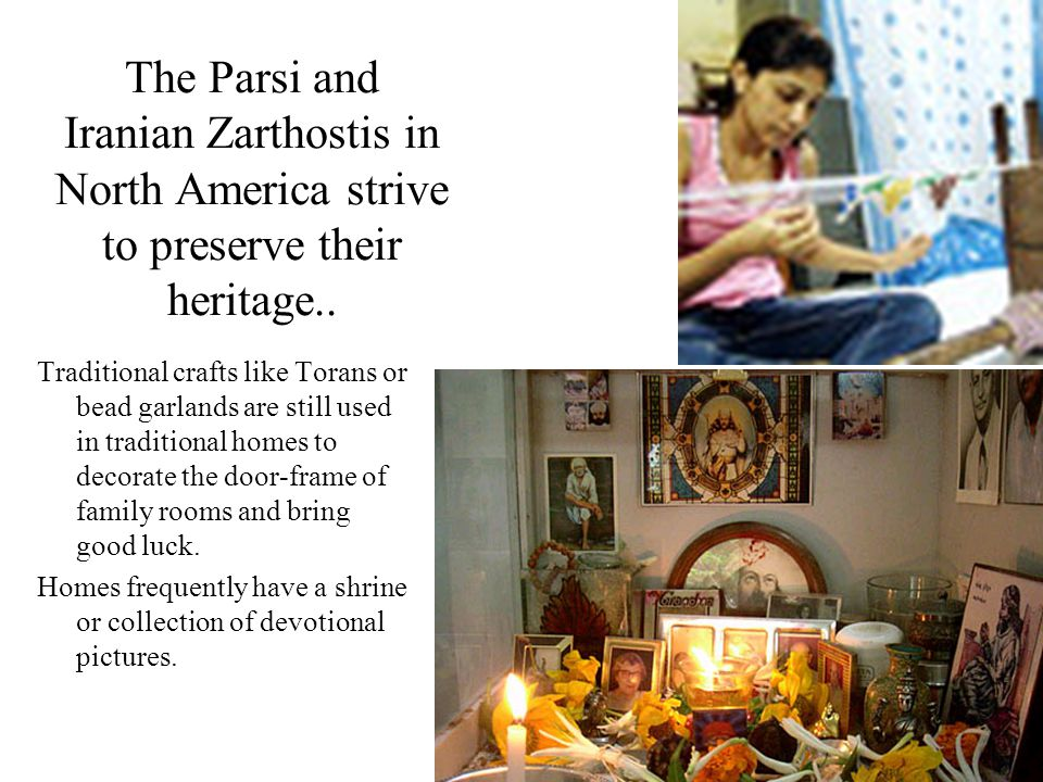 The Parsi and Iranian Zarthostis in North America strive to preserve their heritage..