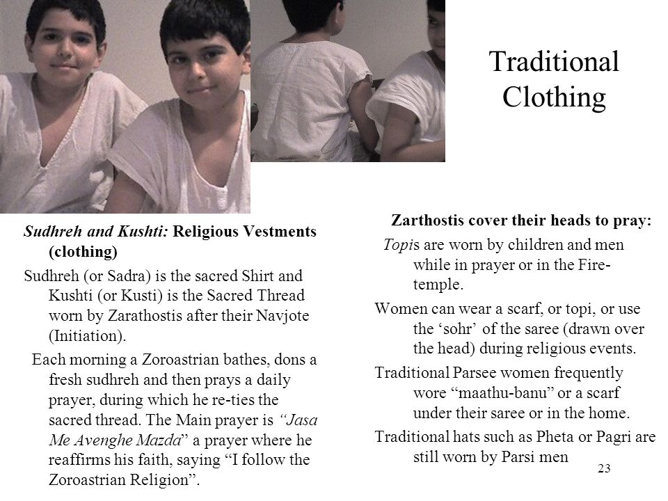 Traditional Clothing Zarthostis cover their heads to pray: