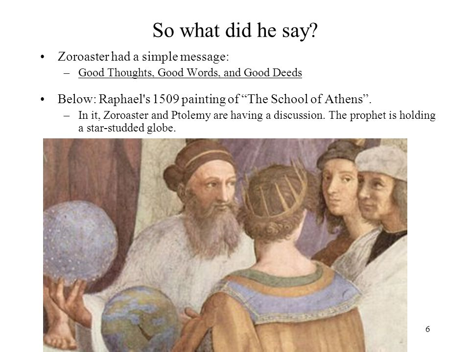 So what did he say Zoroaster had a simple message: